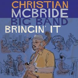 christian-mcbride-big-band-bringin-it.jpg