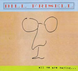 bill-frisell-all-we-are-saying.jpg