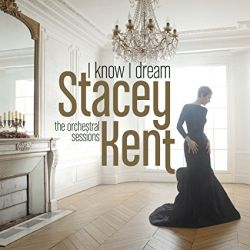 stacey-kent-i-know-i-dream-the-orchestral-sessions.jpg