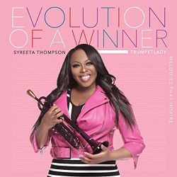 syreeta-thompson-trumpetlady-evolution-of-a-winner.jpg