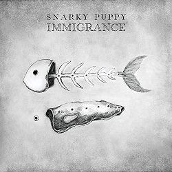 snarky-puppy-immigrance.jpg