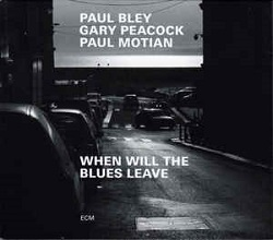 paul-bley-gary-peacock-paul-motian-when-will-the-blues-leave.jpg